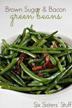 Brown Sugar and Bacon Green Beans from Six Sisters' Stuff   Vegetable Recipe   Side Dishes