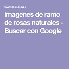 imagenes de ramo de rosas naturales - Buscar con Google