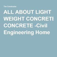 ALL ABOUT LIGHT WEIGHT CONCRETE -Civil Engineering Home