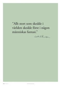 Stilfull Astrid Lindgren Citat Poster med ett av Astrids många tänkvärda citat. Bakgrunden är grön i en härligt sval nyans och gör att postern blir en fin färgklick på många vita eller grå väggar. Astrid Lindgren Citat Poster finns i många olika storlekar och kan hängas i våra tavelramar eller posterhängare. Writer Quotes, Self Love Quotes, Words Quotes, Life Quotes, Sayings, The Words, Great Words, More Than Words, Spiritual Words