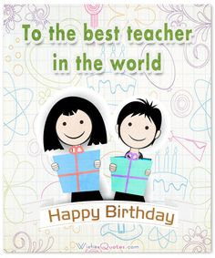 Happy birthday teacher birthday cards images wishes and birthday is always a great occasion to show your respect and gratitude to your teacher take ideas from these birthday quotes and heartfelt words m4hsunfo