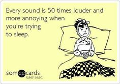 More so when you're trying to get kids to sleep, or keep them asleep - then noises are awfully loud.