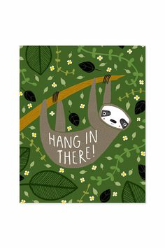 Hang In There Sloth Print Bear Card, Envelope Design, Kindness Rocks, Hand Illustration, Illustrations, Pajama Party, Border Print, Kraft Envelopes, Painted Rocks