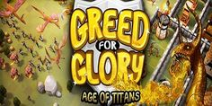 Greed for Glory: Age of Titans Hack | E Hacks and Cheats - Games world