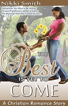 The Best is Yet to Come: A Christian Romance Story by Nikki Smith http://www.amazon.com/dp/B0190MWXM6/ref=cm_sw_r_pi_dp_BpqAwb0WSAF05