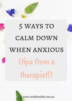 5 Ways to Calm Down When Anxious