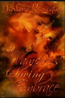 A Vampire's Saving Embrace (Supernatural Desire) (Volume 1) , 978-1483980836, Darlene Kuncytes, CreateSpace Independent Publishing Platform; First Edition edition