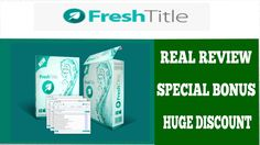 Fresh Title Real Review and Huge Bonus | Fresh Title Live Demo and Huge Discount