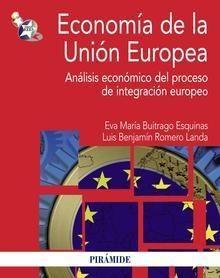 Economía de la Unión Europea : análisis económico del proceso de integración europeo / Eva María Buitrago Esquinas, Luis Benjamín Romero Landa