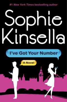 I've got your number - Sophie Kinsella -- I loved it! There were some moments that made me laugh out loud in public and I looked like a loon lol perfect romantic comedy.