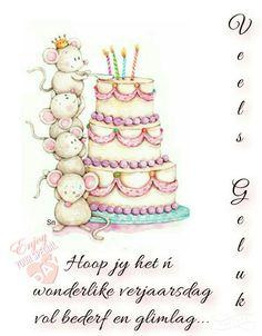 Veels geluk, hoop jy het ń wonderlike verjaarsdag vol bederf en glimlag