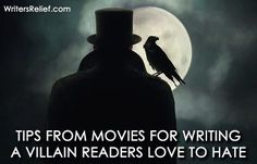 Tips From Movies For Writing A Villain Readers Love To Hate | Writer's Relief