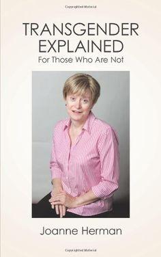 Bestseller Books Online Transgender Explained For Those Who Are Not Joanne Herman $14.95  - http://www.ebooknetworking.net/books_detail-1449029574.html