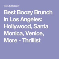 Best Boozy Brunch in Los Angeles: Hollywood, Santa Monica, Venice, More - Thrillist