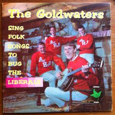 The Goldwaters Sing Folk Songs to Bug the Liberals Vinyl Record LP 1964 Greenleaf Republican Political Humor Election by vintagebaron on Etsy