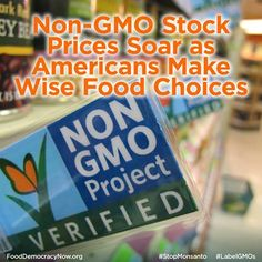 Non-GMO Stock Prices Soar As Americans Make Wise FOod Choice. More Here: http://www.thealternativedaily.com/non-gmo-sellers-see-stock-prices-soar-americans-make-wise-food-choices