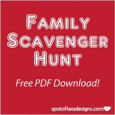 Family Scavenger Hunt with #free PDF #printable! Great for family reunions | spotofteadesigns.com
