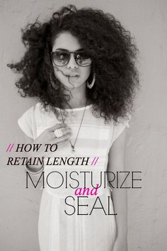 Retain Natural Hair Growth // Moisturize and Seal