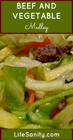 *****Beef and Vegetable Medley   Life Sanity*****