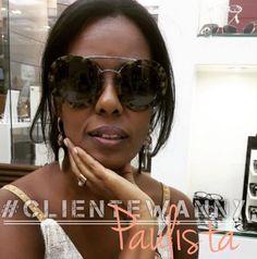 Nossas clientes sempre arrasam nas escolhas dos óculos.  Já escolheu o seu para hoje? #clientewanny