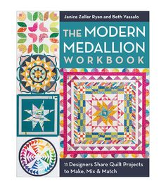 Janice Zeller Ryan and Beth Vassalo The Modern Medallion Workbook