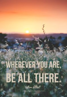 Wherever you are, be all there! Here are the top 5 quotes to live by! Visit www.positivitysparkles.com for more quotes and inspiration! #lifequotes #bestquotes #bestquotesever #lifequote #lifesayings #quotestoliveby #top5quotes