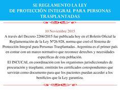 Se reglamentó la Ley de Protección Integral para personas trasplantadas!!! Felicitaciones por el logro conseguido!