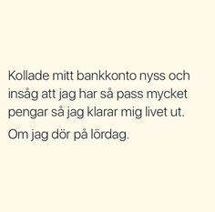Text Quotes, Funny Quotes, Swedish Quotes, Lol, Teen Posts, Smile Quotes, Funny Pins, Beautiful Words, Funny Texts