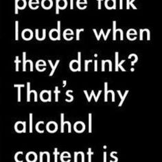 471. WHY DO DRUNK PEOPLE SCREAM?