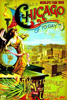 Chicago Illinois 1893 World's Fair United States Travel Advertisement Poster Chicago City, Chicago Illinois, Galena Illinois, West Chicago, Chicago Area, Chicago Poster, World's Columbian Exposition, Cities, My Kind Of Town