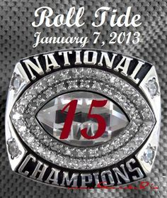 Alabama National Championship Ring   Roll Tide Roll!     For great sports stories and audio podcast, stay informed and entertained at www.RollTideWarEagle.com