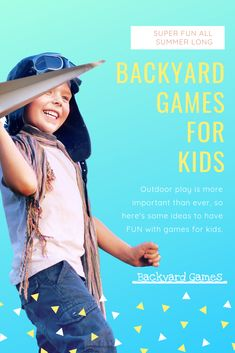 Outdoor Play is so important, keep kids engaged with this fun list of games to play in your backyard this summer for kids! and have FUN! - Education and lifestyle
