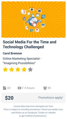 Social Media For the Time and Technology Challenged | Seeder offers perhaps the most dense collection of high quality online courses on the Internet. Over 13,800 courses, monthly discounts up to 92% off, and every course comes with a 30-day money back guarantee.