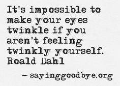 #Eyes #Quote #Twinkle #Dahl