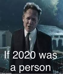 If 2020 Was A Person Google Search Funny Relatable Memes Funny Stupid Funny Memes