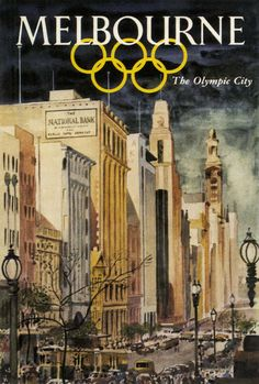 """Melbourne """"Olympic games"""" - Vintage Advertising Posters, Vintage Travel Posters, Vintage Advertisements, Olympic Venues, Olympic Games, Australia Olympics, Posters Australia, Fifa, City National"""