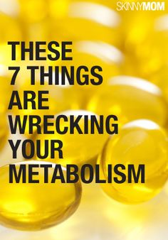 These 7 things are what is hurting your metabolism.