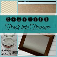 "Turning ""trash"" or discarded items and CRAFTING them into treasure.  It's easy with some beautiful craft supplies and a little time what you can create.  EASY!  www.salvagesisterandmister.com"