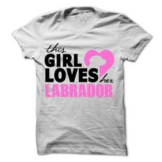 Camiseta Labrador - This Girl Loves Her Labrador Tradicional e Baby Look.