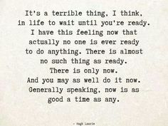 """Is there ever really a time when you are """"ready"""" to do something? Especially when doing it is out of your comfort zone"""