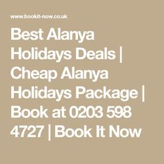 Cheap Holidays to Alanya - All Inclusive Deals at Book It Now. Grab Turkey Best Low Cost Package to Turkey in Low Deposits. Cheap All Inclusive, All Inclusive Deals, Cheap Holiday, Holiday Deals, Last Minute Holidays, Inclusive Holidays, Last Minute Deals, Agadir, Holiday Destinations