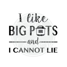 5 x 4 I like BIG POTS and I cannot lie Vinyl Decal by AVinylDesign