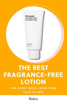Your guide to the best fragrance-free lotion. #sensitive #skin #lotion Beauty And The Best, Baby Lotion, Best Fragrances, Best Perfume, Beauty Review, Hand Cream, Good Skin, Face And Body, Moisturizer