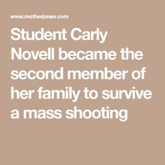 Student Carly Novell became the second member of her family to survive a mass shooting