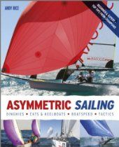 Buy Asymmetric Sailing: Get the Most From your Boat with Tips & Advice From Expert Sailors by Andy Rice and Read this Book on Kobo's Free Apps. Discover Kobo's Vast Collection of Ebooks and Audiobooks Today - Over 4 Million Titles! Sailing Dinghy, Catamaran, Sailing Books, Sailing Adventures, Power Boats, Entry Level, Paperback Books, Tips, Sports