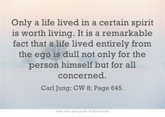 Only a life lived in a certain spirit is worth living. It is a...