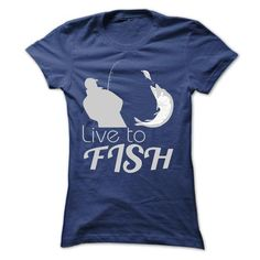 LIVE TO FISH SHIRTS - #formal shirt #cute sweater. GET YOURS => https://www.sunfrog.com/LifeStyle/LIVE-TO-FISH-SHIRTS-Ladies.html?68278