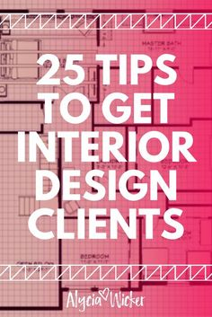 25 Tips On How To Get Interior Design Clients