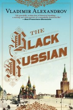 The Black Russian by Vladimir Alexandrov, https://www.amazon.com/gp/product/0802122299?ie=UTF8&tag=thereadingcov-20&camp=1789&linkCode=xm2&creativeASIN=0802122299