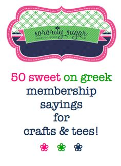 need a catchy slogan for chapter tee shirts, crafts, sisterhood gifts or panhellenic recruitment? these sweet on greek sayings will take your project to the next level! <3 BLOG LINK:  http://sororitysugar.tumblr.com/post/21175144256/50-sweet-on-greek-membership-slogans Sigma Alpha Omega, Phi Sigma Sigma, Kappa Kappa Gamma, Alpha Sigma Alpha, Kappa Delta, Greek Sayings, Panhellenic Recruitment, Gamma Phi Beta, Phi Mu
